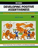 Developing Positive Assertiveness (Fifty-Minute Series)