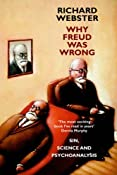 Why Freud Was Wrong: Sin, Science and Psychoanalysis: Amazon.co.uk: Richard Webster: Books