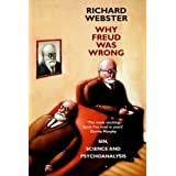 Why Freud Was Wrong: Sin, Science and Psychoanalysisby Richard Webster