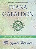 The Space Between: An Outlander Novella