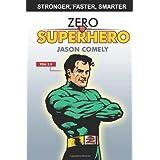 Zero To Superhero ~ Jason S Comely