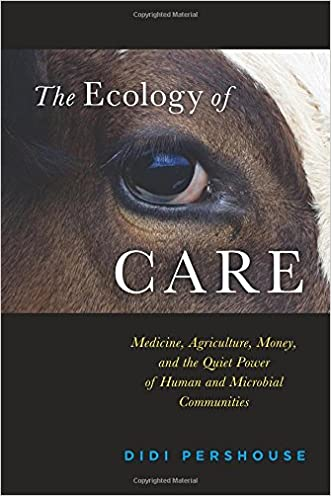 The Ecology of Care: Medicine, Agriculture, Money, and the Quiet Power of Human and Microbial Communities