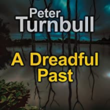 A Dreadful Past Audiobook by Peter Turnbull Narrated by Gordon Griffin