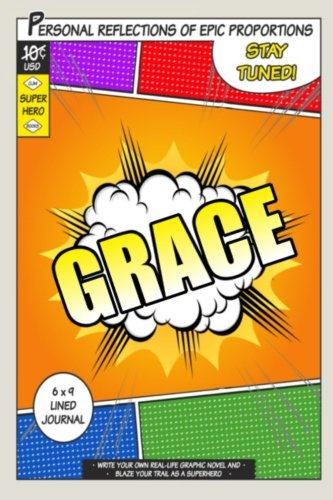 Superhero Grace A 6 x 9 Lined Journal (Diary, Notebook) [Publications, One Jacked Monkey] (Tapa Blanda)