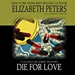 Die for Love: A Jacqueline Kirby Mystery (       UNABRIDGED) by Elizabeth Peters Narrated by Grace Conlin