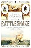 Jordan Goodman The Rattlesnake: A Voyage of Discovery to the Coral Sea