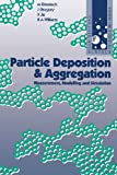 Particle Deposition & Aggregation: Measurement, Modelling and Simulation (Colloid & surface engineering) (075067024X) by Elimelech, M.