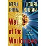 War of the Worldviews: Science Vs. Spirituality ~ Leonard Mlodinow