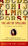 The Art of Spelling: The Madness and the Method (0393049035) by Marilyn Vos Savant