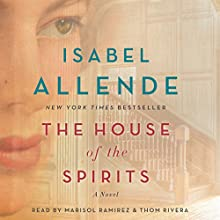 The House of the Spirits: A Novel | Livre audio Auteur(s) : Isabel Allende Narrateur(s) : Thom Rivera, Marisol Ramirez