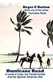 img - for Hurricane Road: A Novel of Cuba, the Florida Frontier, and the Spanish American War (Volume 1) book / textbook / text book