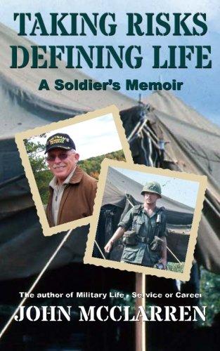 Book: Taking Risks Defining Life - A Soldier's Memoir by John R. McClarren