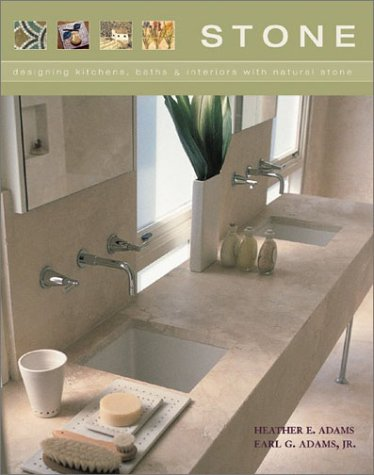 Stone : Designing Kitchens, Baths & Interiors With NaturalStone