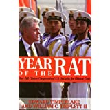 Year of the Rat: How Bill Clinton Compromised U.S. Security for Chinese Cash ~ Edward Timperlake