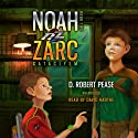 Noah Zarc: Cataclysm: Noah Zarc, Book 2 (       UNABRIDGED) by D. Robert Pease Narrated by David Radtke