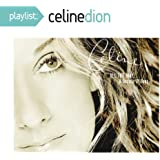 Playlist: Celine Dion All the Way - A Decade of