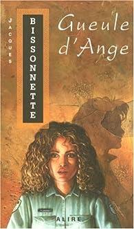 Gueule d'ange par Jacques Bissonnette