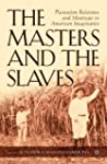 The Masters and the Slaves: Plantatio...
