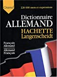 Grand dictionnaire allemand Hachette Langenscheidt : Fran�ais-Allemand, Allemand-Fran�ais