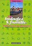 echange, troc Françoise Foucher - 30 Balades en famille dans le golfe du Morbihan : Ria d'Etel, Quiberon, La Trinité, Sarzeau, les îles