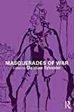 img - for Masquerades of War (War, Politics and Experience) book / textbook / text book
