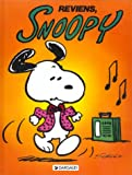 echange, troc Charles Monroe Schulz - Snoopy, tome 1 : Reviens Snoopy