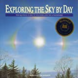 Exploring the Sky by Day: The Equinox Guide to Weather and the Atmosphere (0920656714) by Terence Dickinson