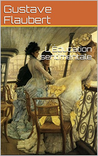 Flaubert, Gustave - L´Éducation sentimentale (Illustré) (French Edition)