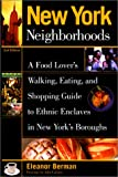 New York Neighborhoods, 2nd: A Food Lovers Walking, Eating, and Shopping Guide to Ethnic Enclaves in New Yorks Boroughs (Neighborhood Series)