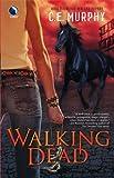 Walking Dead (The Walker Papers, Book 4) (037380301X) by Murphy, C.E.