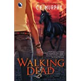 Walking Dead (The Walker Papers, Book 4) ~ C. E. Murphy