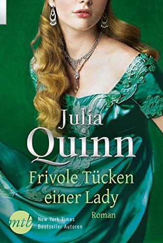 Julia Quinn: Frivole Tücken einer Lady