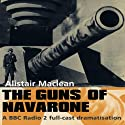 The Guns of Navarone  by Alistair MacLean Narrated by Toby Stephens