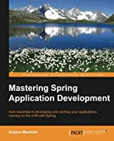 Mastering Spring Application Development Front Cover