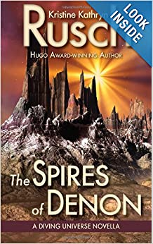 The Spires of Denon (Diving Universe) - Kristine Kathryn Rusch