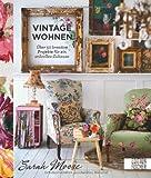 Vintage-Wohnen: Über 50 kreative Projekte fur ein stilvolles Zuhause