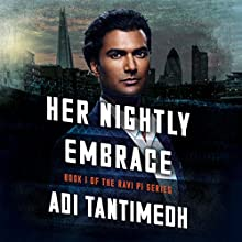 Her Nightly Embrace: Ravi PI Series, Book 1 Audiobook by Adi Tantimedh Narrated by Sendhil Ramamurthy