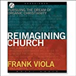 Reimagining Church | Frank Viola
