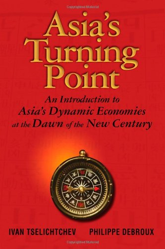 Asia's Turning Point: An Introduction to Asia's Dynamic...