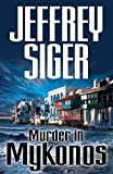 Murder in Mykonos: Chief Inspector Andreas Kaldis Mysteries (Chief Inspector Andreas Kaldis Series Book 1)