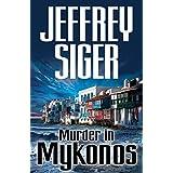 Murder in Mykonos: An Inspector Kaldis Mystery (Inspector Keen Dunliffe Mysteries)by Jeffrey Siger