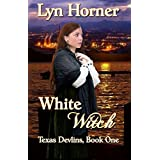 White Witch: Texas Devlins Book Oneby Lyn Horner