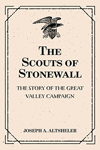 The Scouts of Stonewall: The Story of the Great Valley Campaign PDF