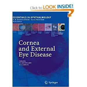 Essentials in Ophthalmology - Cornea and External Eye Disease Frank Larkin., Thomas Reinhard