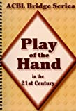 Play of the Hand in the 21st Century (0939460947) by Grant, Audrey / Starzec, Betty