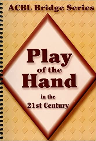 Play of the Hand in the 21st Century: The Diamond Series (Acbl Bridge) written by Audrey Grant