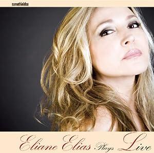 - ELIANE ELIAS PLAYS LIVE - Amazon.com Music