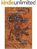 Heal yourself with Qigong (English Edition)