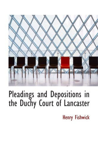 Pleadings and Depositions in the Duchy Court of Lancaster
