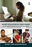 img - for Music Education in Your Hands: An Introduction for Future Teachers book / textbook / text book